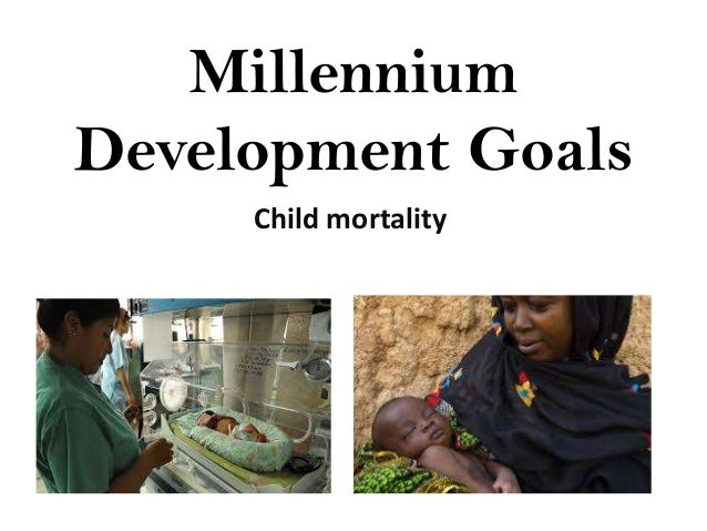 Millennium Development Goals Child mortality