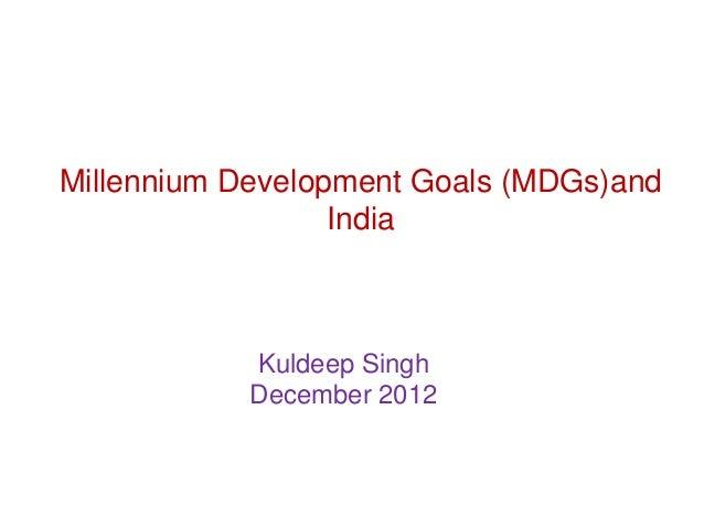 Millennium Development Goals (MDGs)and                  India           Kuldeep Singh           December 2012