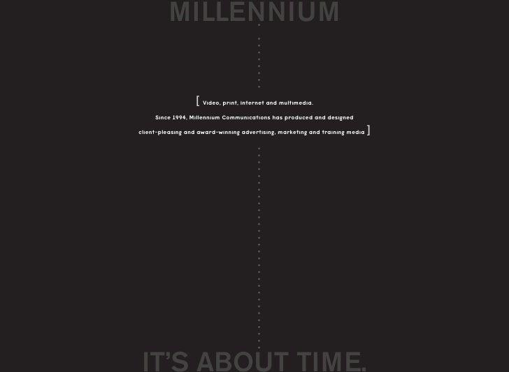 MILLENNIUM                     [ Video, print, Internet and multimedia.      Since 1994, Millennium Communications has pro...