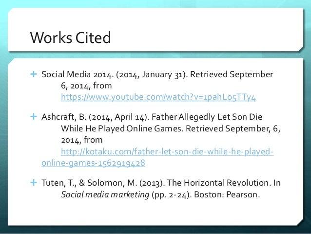 Works Cited   Social Media 2014. (2014, January 31). Retrieved September  6, 2014, from  https://www.youtube.com/watch?v=...
