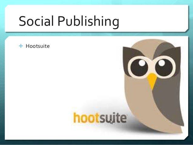 Social Publishing   Hootsuite