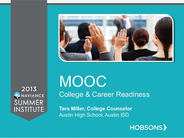 MOOC College & Career Readiness Tara Miller, College Counselor Austin High School, Austin ISD