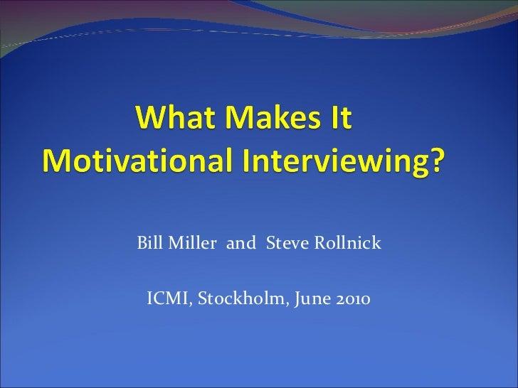 Bill Miller  and  Steve Rollnick ICMI, Stockholm, June 2010
