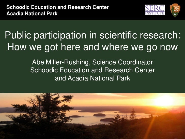 Schoodic Education and Research CenterAcadia National ParkPublic participation in scientific research:How we got here and ...