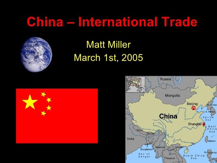 China – International Trade Matt Miller March 1st, 2005