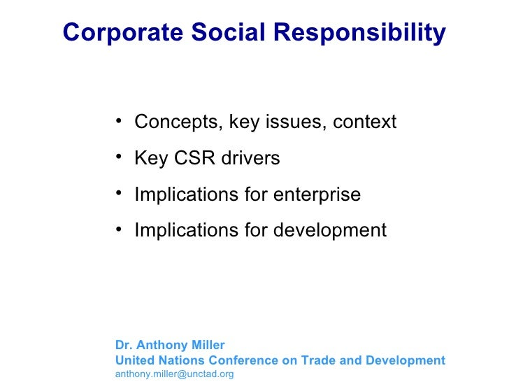 Corporate Social Responsibility <ul><li>Concepts, key issues, context  </li></ul><ul><li>Key CSR drivers </li></ul><ul><li...