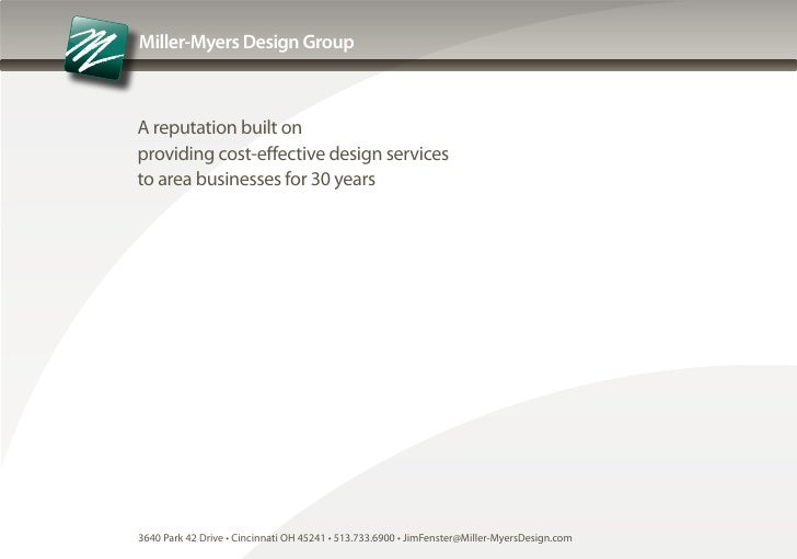 Miller-Myers Design Group    A reputation built on providing cost-effective design services to area businesses for 30 year...