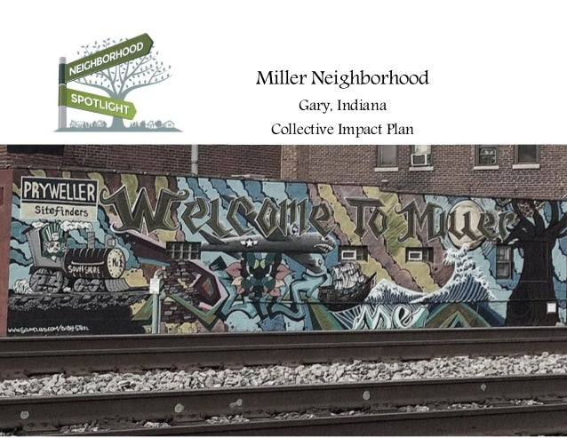 Miller Neighborhood Gary, Indiana Collective Impact Plan