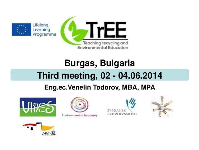 Burgas, Bulgaria Third meeting, 02 - 04.06.2014 Eng.ec.Venelin Todorov, MBA, MPA