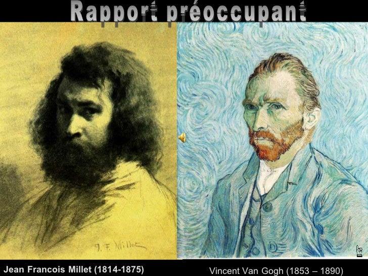 Rapport préoccupant Jean Francois Millet (1814-1875) Vincent Van Gogh (1853 – 1890)