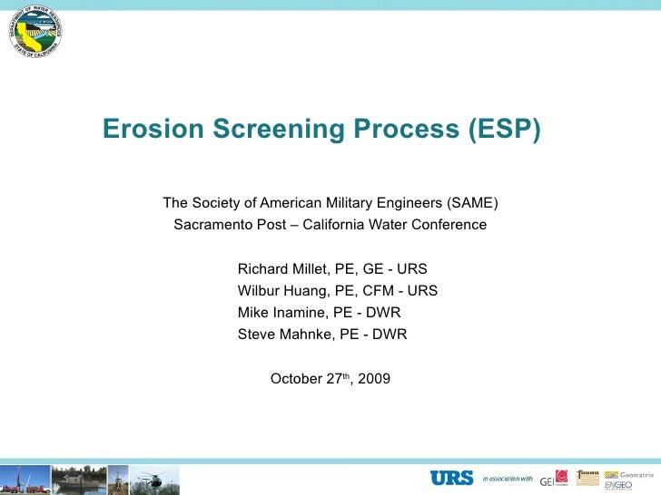 Erosion Screening Process (ESP) The Society of American Military Engineers (SAME) Sacramento Post – California Water Confe...