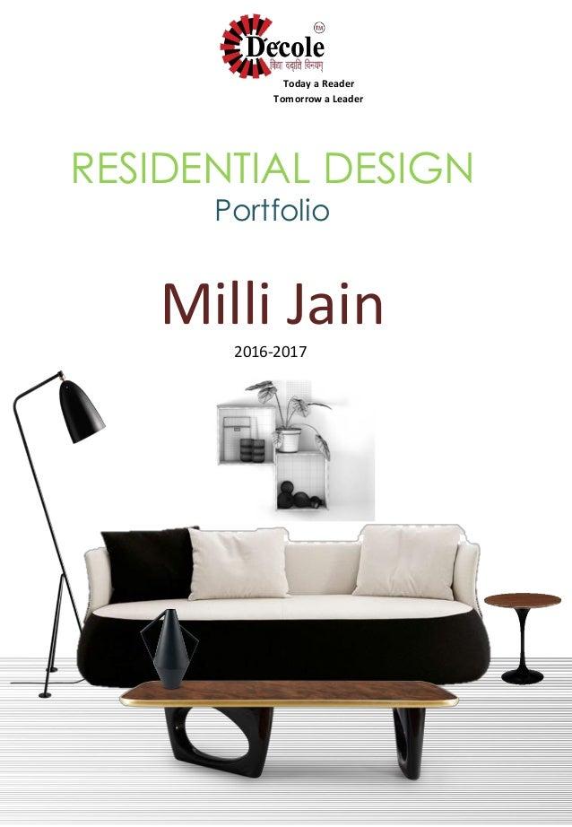 RESIDENTIAL DESIGN Portfolio Milli Jain 2016-2017 Today a Reader Tomorrow a Leader