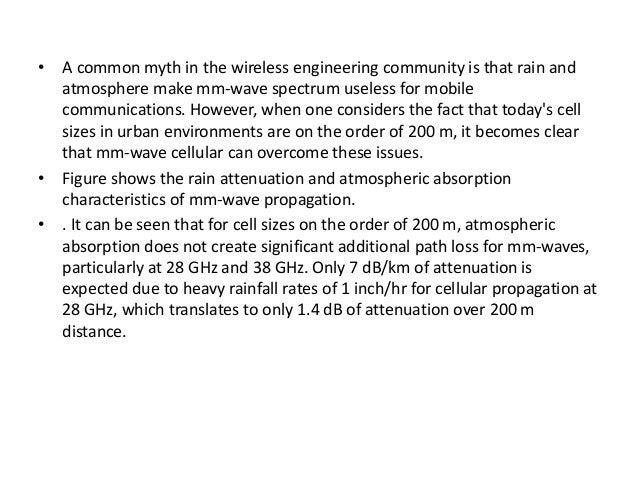 • A common myth in the wireless engineering community is that rain and  atmosphere make mm-wave spectrum useless for mobil...