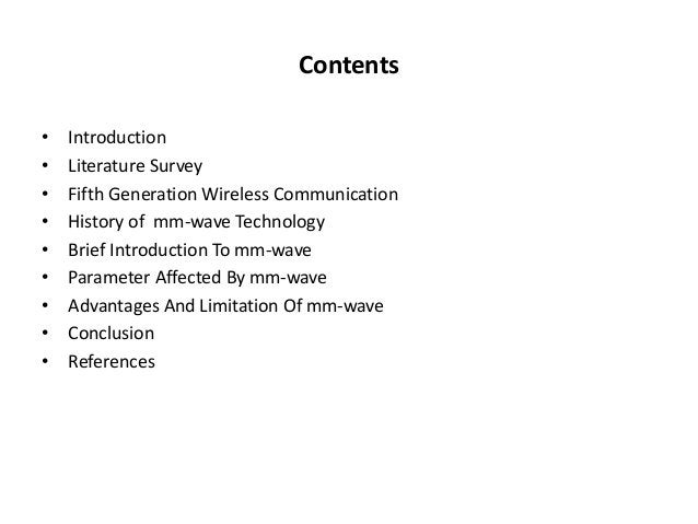 Contents  • Introduction  • Literature Survey  • Fifth Generation Wireless Communication  • History of mm-wave Technology ...