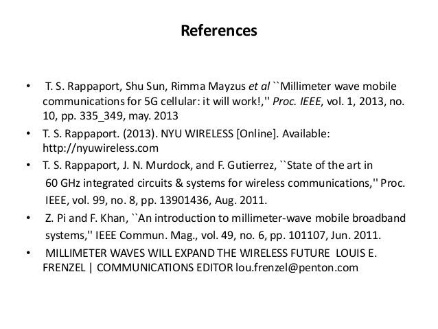 References  • T. S. Rappaport, Shu Sun, Rimma Mayzus et al ``Millimeter wave mobile  communications for 5G cellular: it wi...
