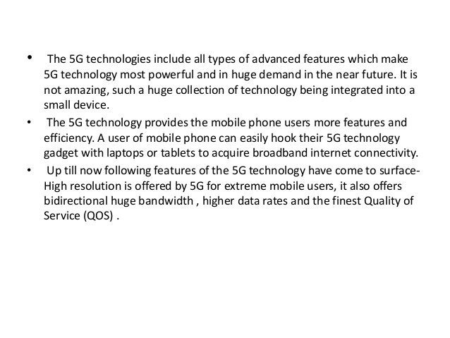 • The 5G technologies include all types of advanced features which make  5G technology most powerful and in huge demand in...