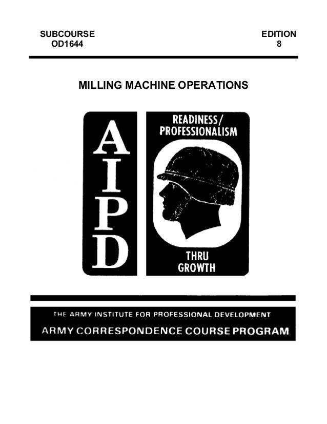 SUBCOURSE OD1644  MILLING MACHINE OPERATIONS  EDITION 8