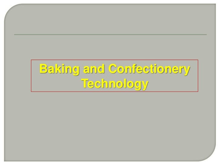 Baking and Confectionery      Technology