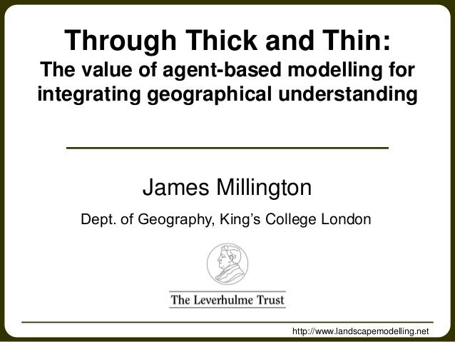 http://www.landscapemodelling.netJames MillingtonDept. of Geography, King's College LondonThrough Thick and Thin:The value...