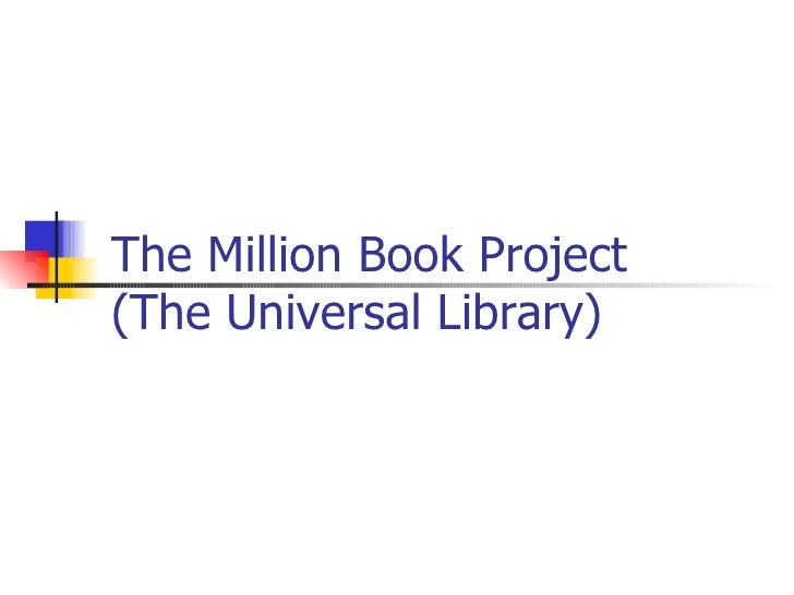 The Million Book Project (The Universal Library)