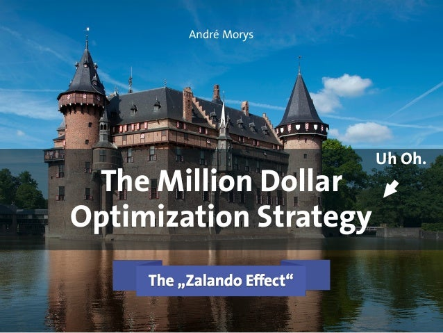 André Morys  The Million Dollar  Optimization Strategy  Uh Oh.  © Andre Morys, Web Arts AG FRANKFURT - HAMBURG - MÜNCHEN w...