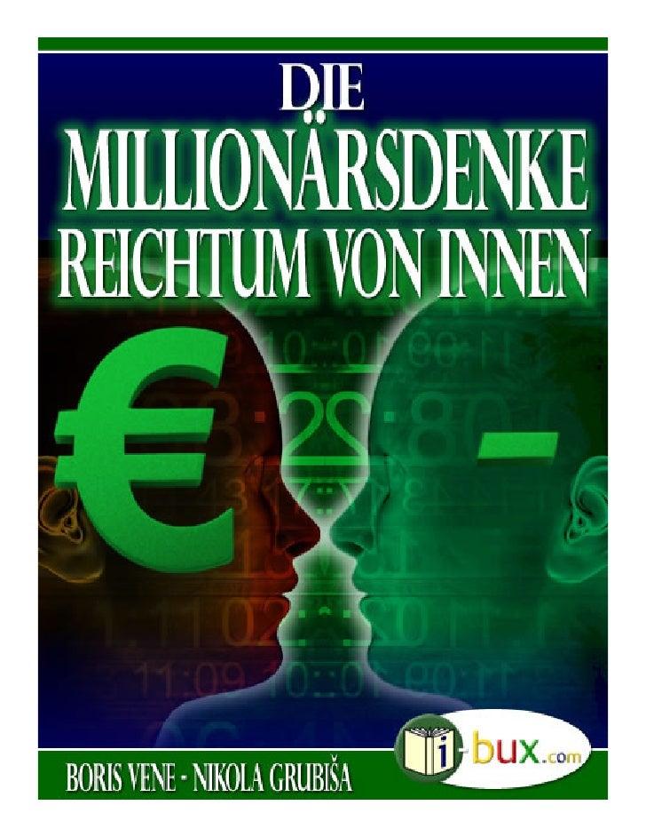 Die Millionärsdenke Reichtum von innen   Autoren:                                       Boris Vene                        ...