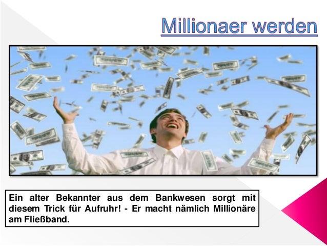 Ein alter Bekannter aus dem Bankwesen sorgt mit diesem Trick für Aufruhr! - Er macht nämlich Millionäre am Fließband.