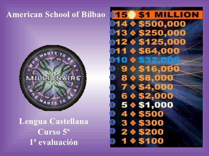 <ul>American School of Bilbao </ul><ul>Lengua Castellana <li>Curso 5º