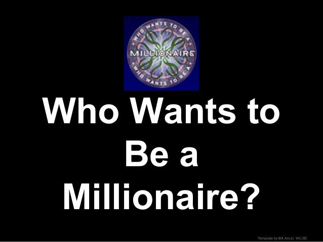 Who wants to be a millionaire for Who want to be a millionaire game template
