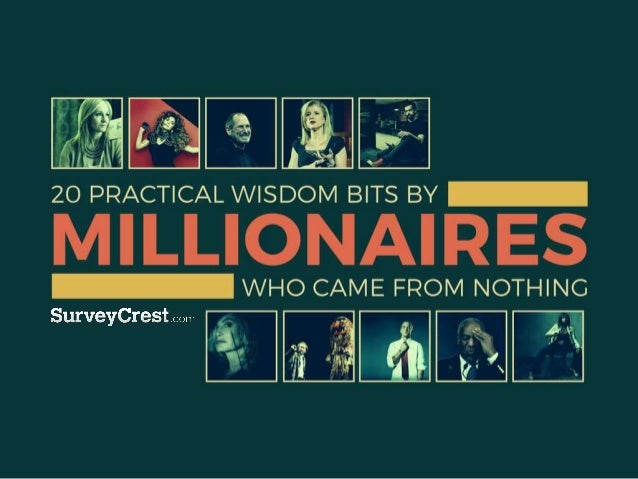 20 Practical Wisdom Bits By Millionaires Who Came From Nothing