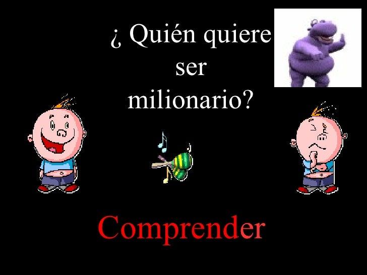 ¿ Quién quiere ser milionario? Comprend er