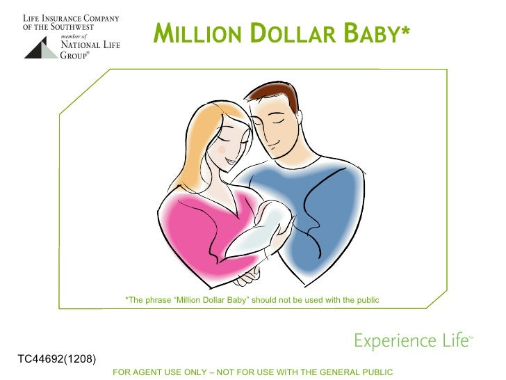 """M ILLION  D OLLAR  B ABY* FOR AGENT USE ONLY – NOT FOR USE WITH THE GENERAL PUBLIC   *The phrase """"Million Dollar Baby"""" sho..."""