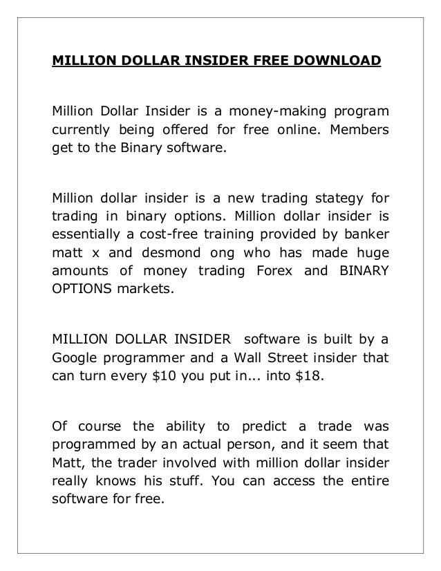MILLION DOLLAR INSIDER FREE DOWNLOAD  Million Dollar Insider is a money-making program currently being offered for free on...