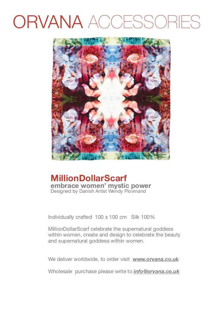 ORVANA ACCESSORIESwww.orvana.co.uk                    MillionDollarScarf                    embrace women' mystic power   ...