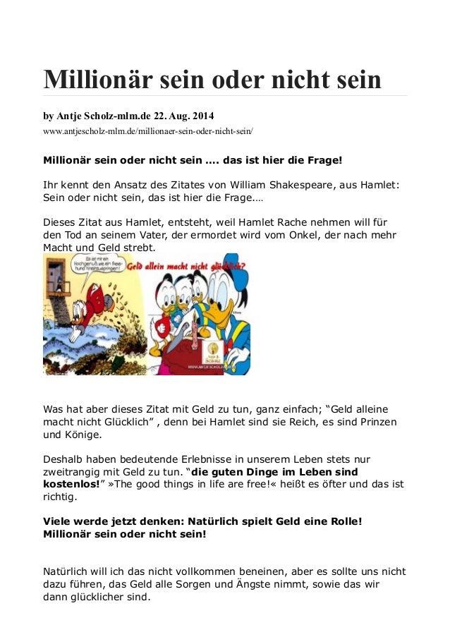 Millionär sein oder nicht sein by Antje Scholz-mlm.de 22. Aug. 2014 www.antjescholz-mlm.de/millionaer-sein-oder-nicht-sein...