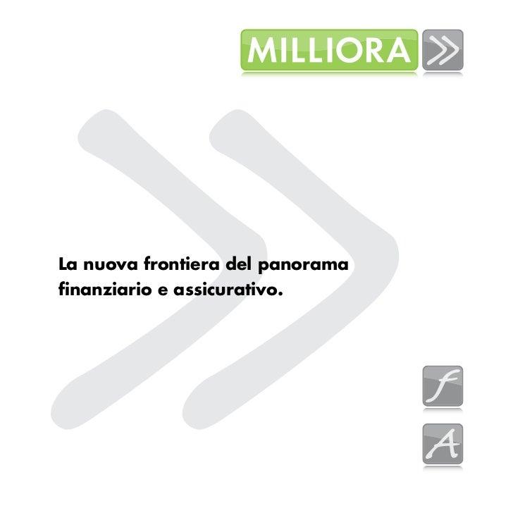 La nuova frontiera del panoramafinanziario e assicurativo.