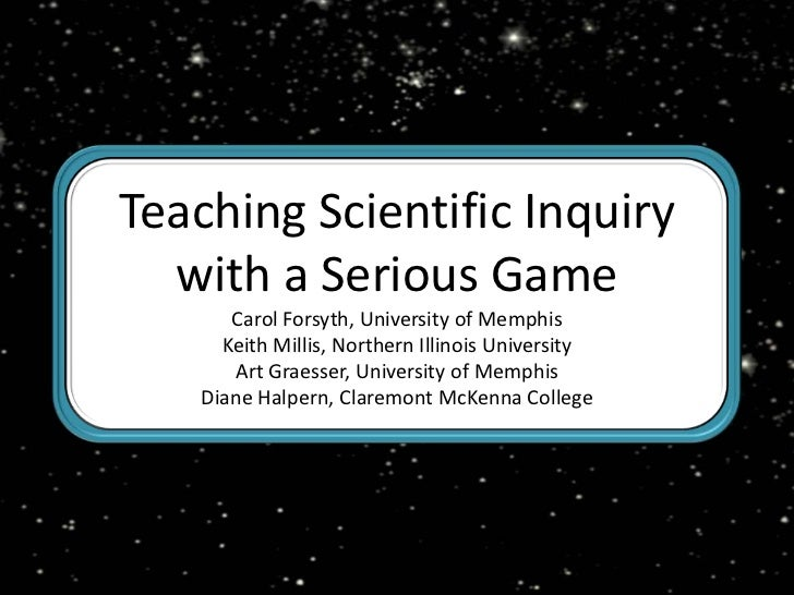 Teaching Scientific Inquiry with a Serious Game<br />Carol Forsyth, University of Memphis<br />Keith Millis, Northern Illi...