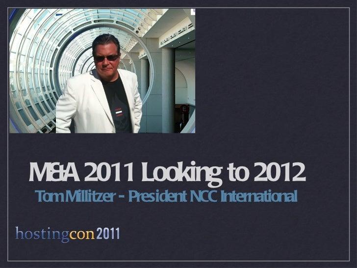 M&A 2011 Looking to 2012 <ul><li>Tom Millitzer - President NCC International </li></ul>