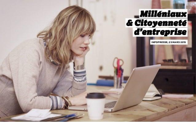 /1 INFOPRESSE, 25 MARS 2015 Milléniaux & Citoyenneté d'entreprise