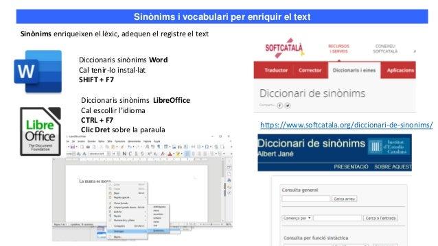 Freqüencia de la paraula http://psico.fcep.urv.cat/utilitats/nim/index_cat.php Sinònims i vocabulari per enriquir el text ...