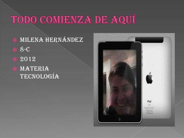    Milena Hernández   8-c   2012   Materia    tecnología