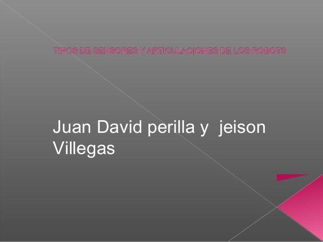 Juan David perilla y jeison Villegas