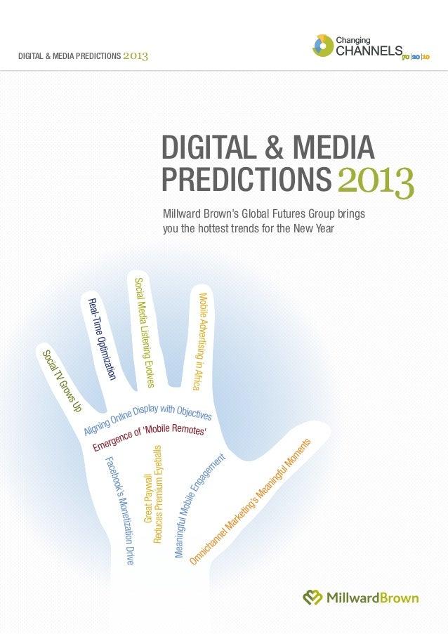DIGITAL & MEDIA PREDICTIONS 2013                                   DIGITAL & MEDIA                                   PREDI...