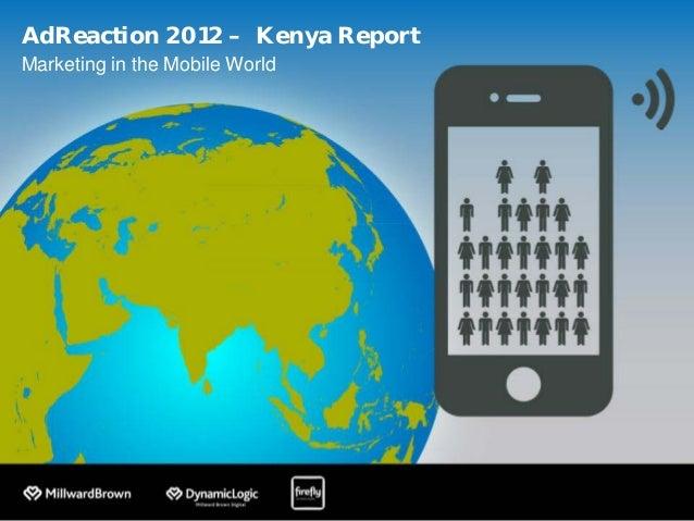AdReaction 2012 – Kenya ReportMarketing in the Mobile World