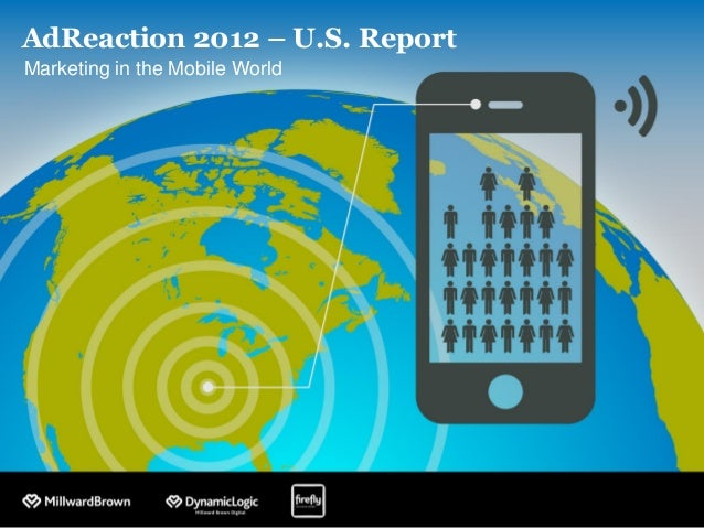 AdReaction 2012 – U.S. ReportMarketing in the Mobile World