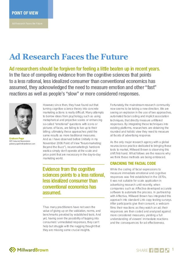 1 POINT OF VIEW Ad Research Faces the Future SHARE However, since then, they have found out that turning cognitive science...