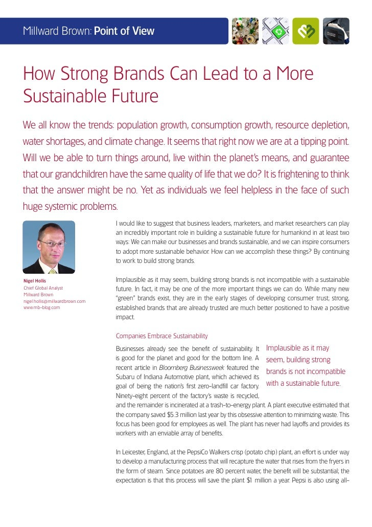 Millward Brown: Point of ViewHow Strong Brands Can Lead to a MoreSustainable FutureWe all know the trends: population grow...