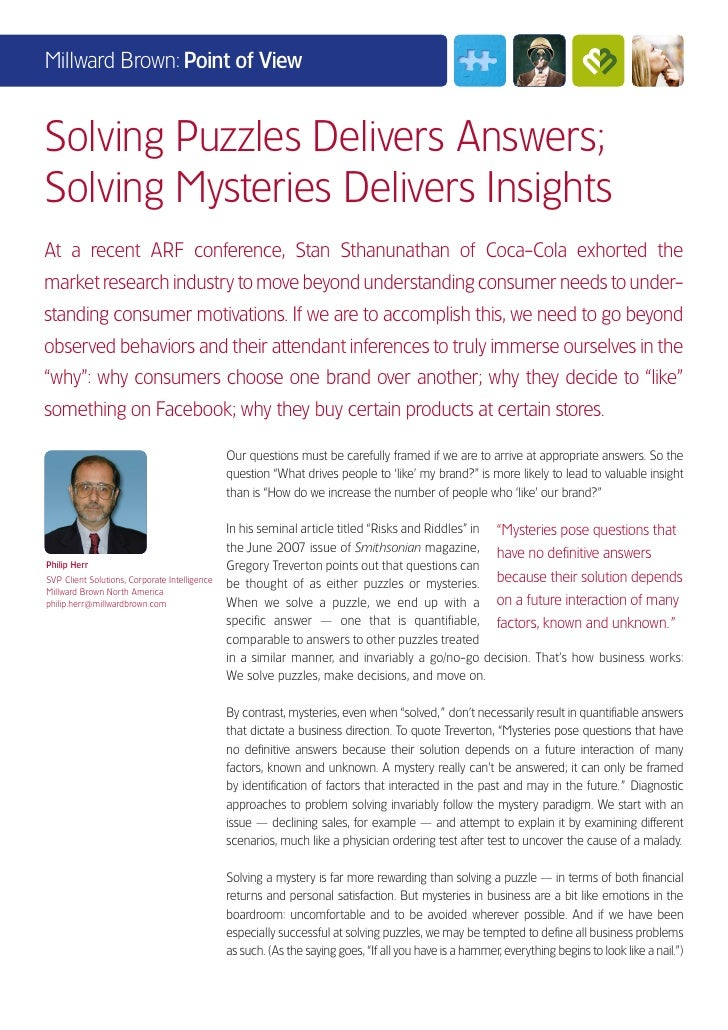 Millward Brown: Point of ViewSolving Puzzles Delivers Answers;Solving Mysteries Delivers InsightsAt a recent ARF conferenc...