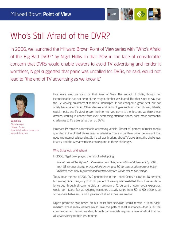 Millward Brown: Point of ViewWho's Still Afraid of the DVR?In 2006, we launched the Millward Brown Point of View series wi...