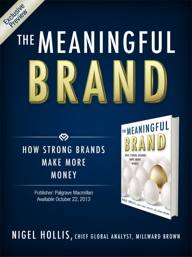 """Share  An excerpt from """"The Meaningful Brand"""" By Nigel Hollis  A Crisis of Confidence in Marketing  Buy the Book Publisher..."""